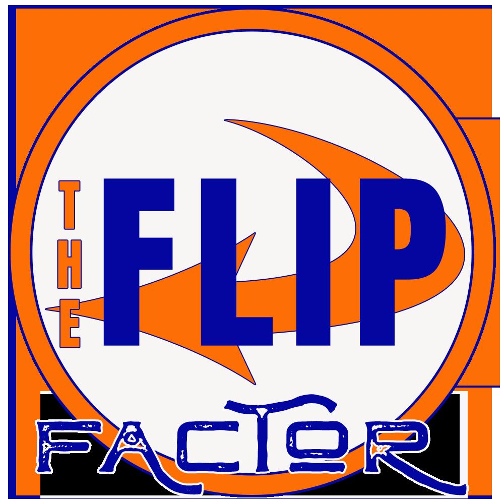 THE FLIP FACTOR