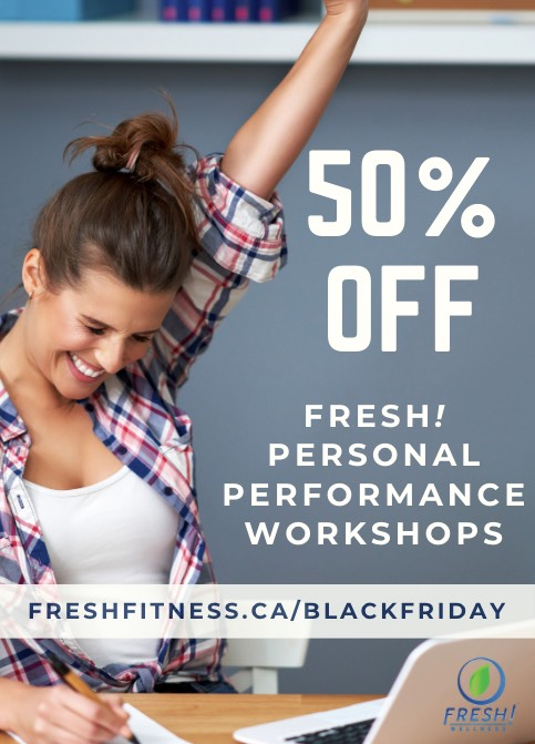 50% off all FRESH! Personal Performance Workshops!