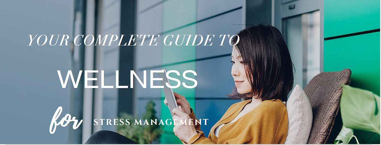 Your Complete Guide to Wellness