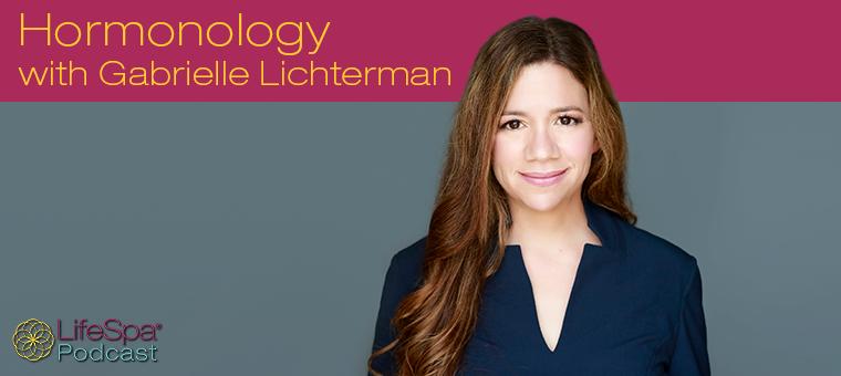 Hormonology with Gabrielle Lichterman