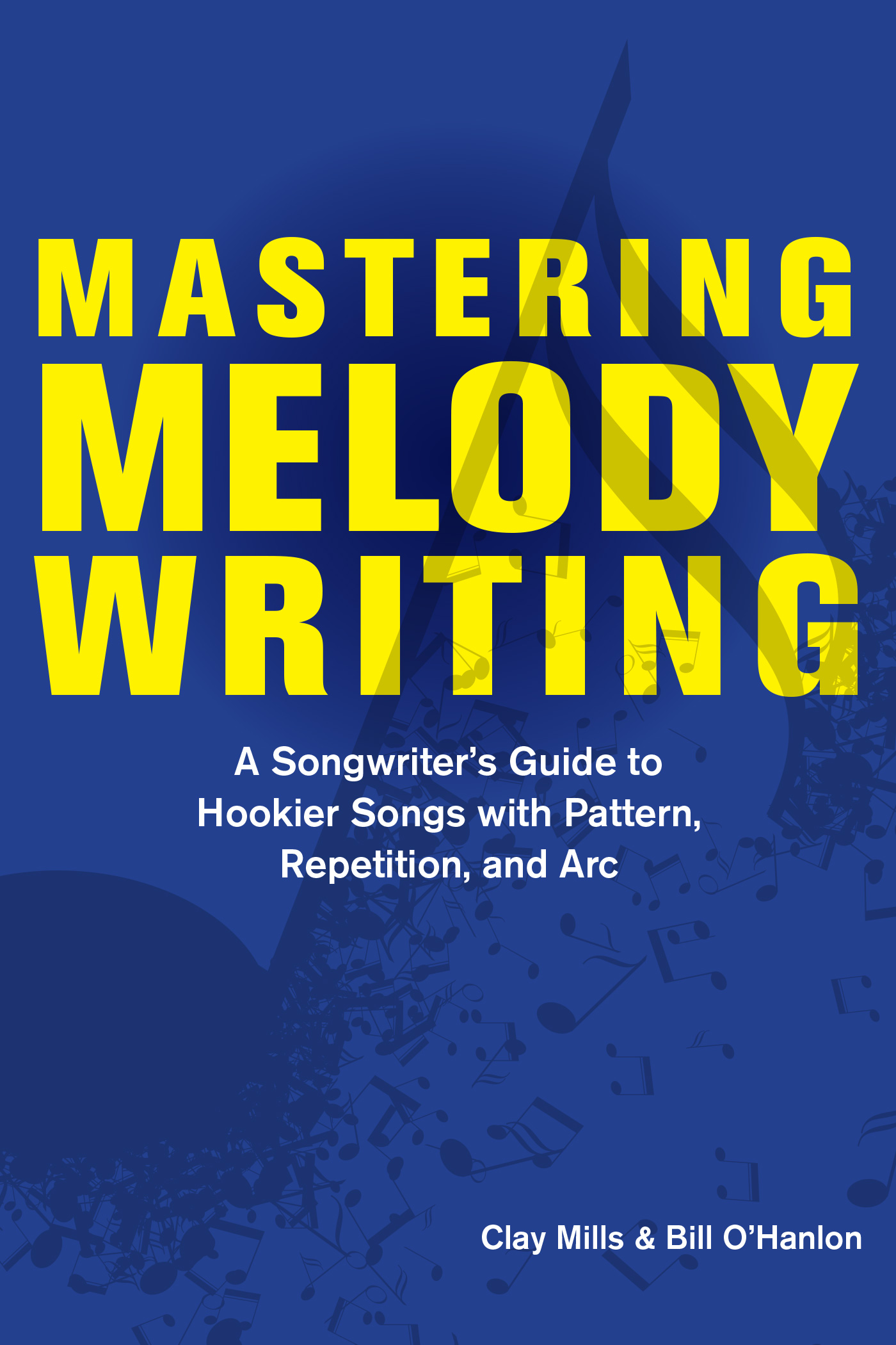 Mastering Melody Writing by Clay Mills