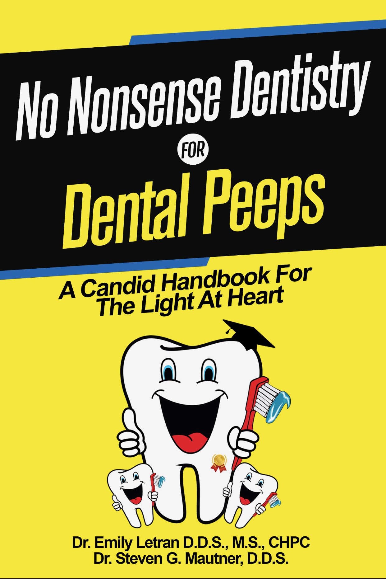 No B.S. Dentistry for Dental Peeps - A Candid Handbook for the Light at Heart