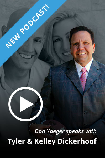 Don Yaeger speaks with Tyler & Kelley Dickerhoof
